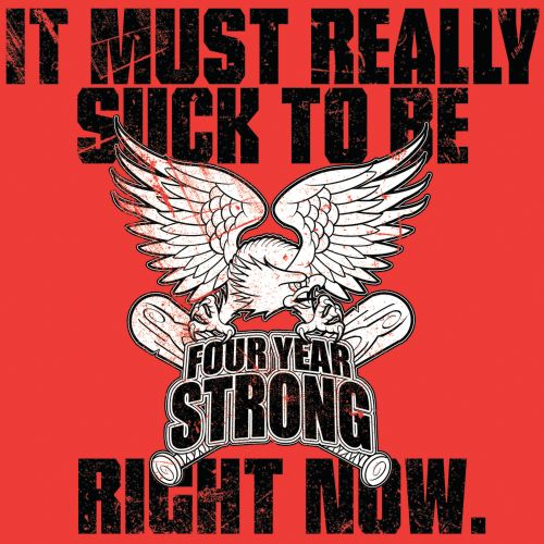It Must Really Suck to Be Four Year Strong Right