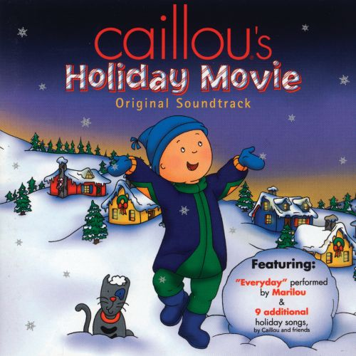 Caillou's Holiday Movie: The Soundtrack