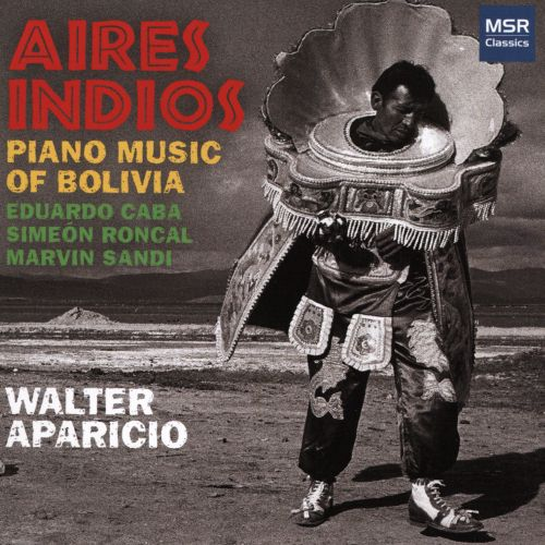 Aires Indios: Piano Music of Bolivia