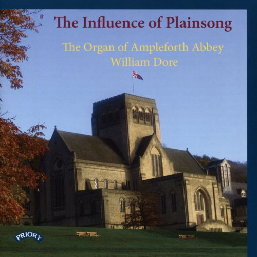The Influence of Plainsong: The Organ of Ampleforth Abbey