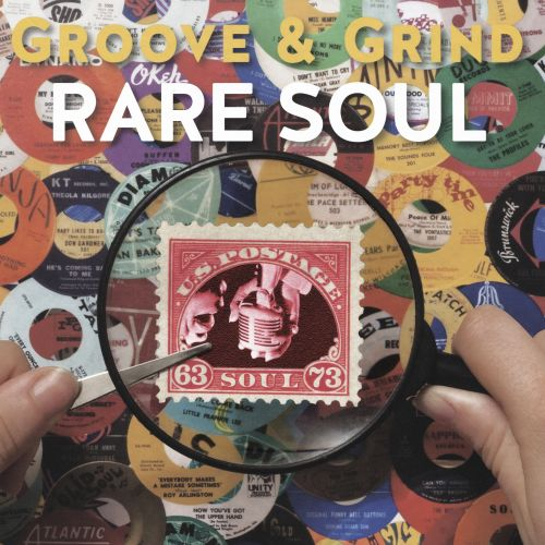 Rare Soul Groove & Grind 1963-1973