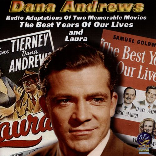 Radio Adaptations of Two Memorable Movies: The Best Years of Our Lives & Laura