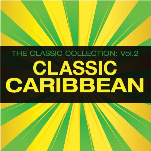 The Classic Collection Vol. 2:  Classic Caribbean