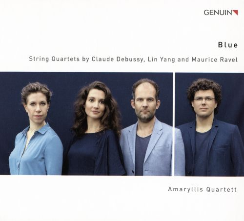 Blue: String Quartets by Claude Debussy, Lin Yang and Maurice Ravel