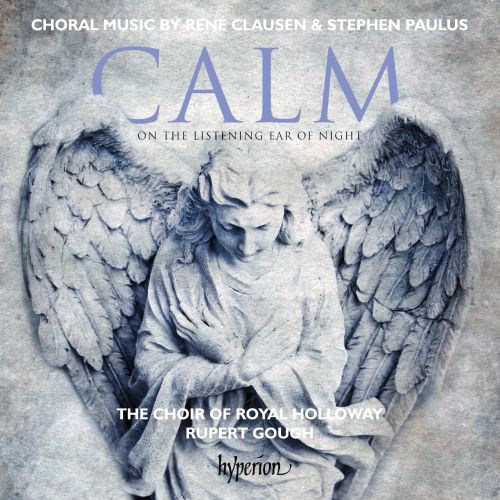 Calm on the Listening Ear of Night: Choral Works by René Clausen & Stephen Paulus