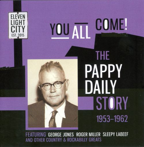 You All Come: The Pappy Daily Story 1953-1962
