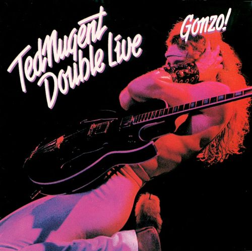 Double Live Gonzo - Ted Nugent  Release Info  Allmusic-4744