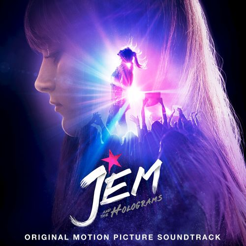 Jem and the Holograms [Original Motion Picture Soundtrack]