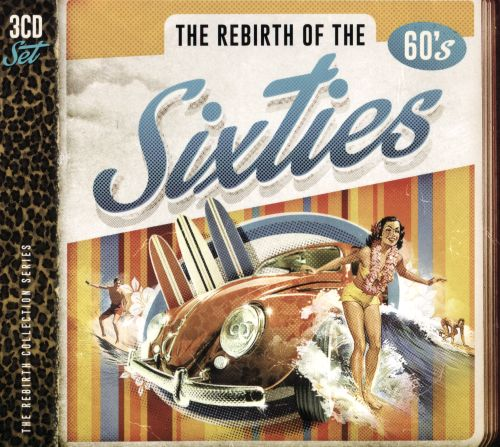 The Rebirth of the Sixties