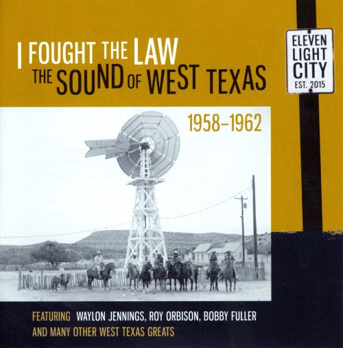 I Fought the Law: The Sound of West Texas, 1958-1962