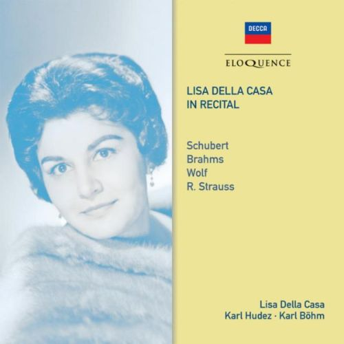 Lisa della Casa in Recital: Schubert, Brahms, Wolf, R. Strauss