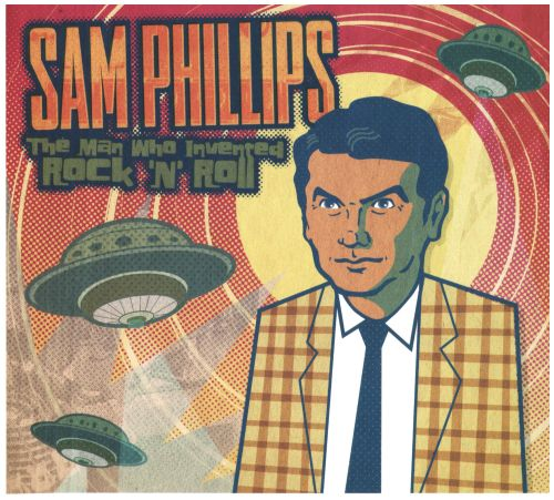 Sam Phillips The Man Who Invented Rock N Roll - Various Artists  Songs, Reviews -3856