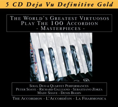 The  World's Greatest Virtuosos Play the 100 Accordion Masterpieces