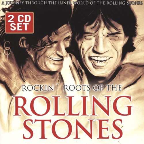 Rockin Roots of the Rolling Stones