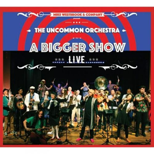 The  Uncommon Orchestra: A Bigger Show