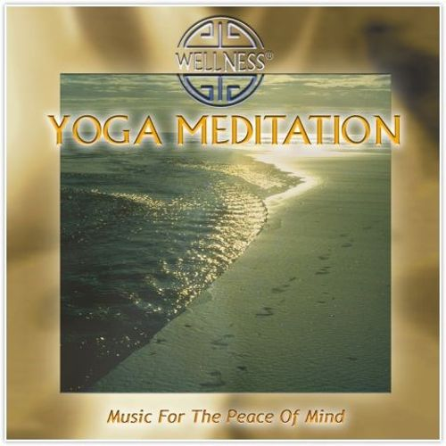 Yoga Meditation: Music for the Peace of Mind