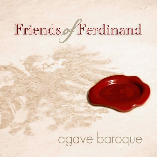 Friends of Ferdinand: Music from the Court of the Holy Roman Emperor