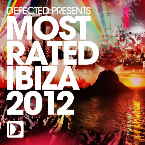 Defected Presents Most Rated Ibiza 2012