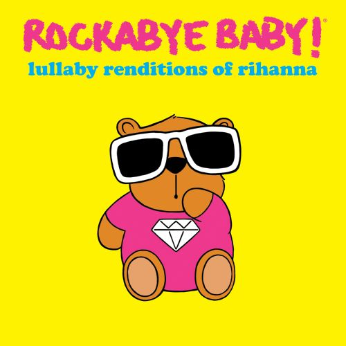 Lullaby Renditions of Rihanna