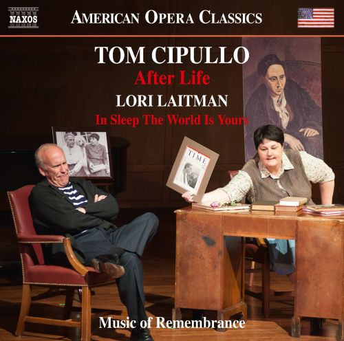 Tom Cipullo: After Life; Lori Laitman: In Sleep the World is Yours