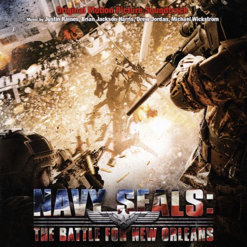 Navy Seals: The Battle For New Orleans [Original Motion Picture Soundtrack]