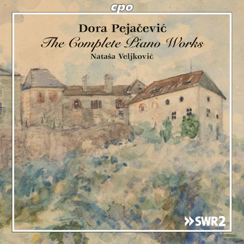 Dora Pejacevic: The Complete Piano Works