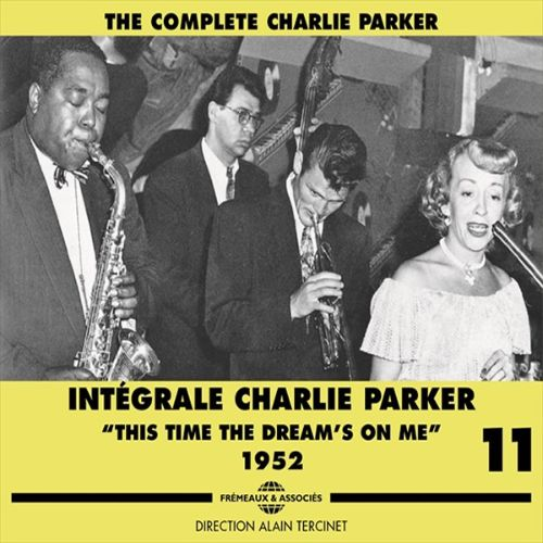 Integrale Charlie Parker, Vol: 11: This Time the Dream's on Me,1952
