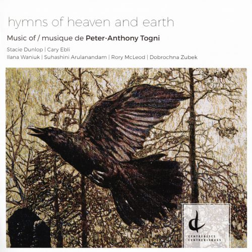 Hymns of Heaven and Earth: Music of Peter-Anthony Togni