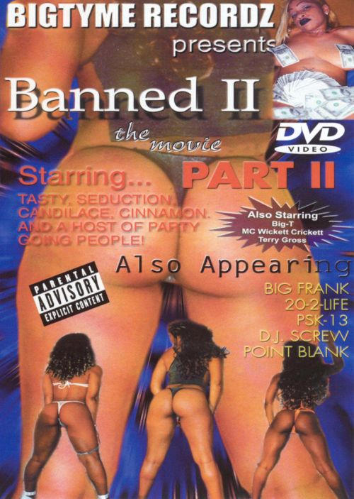 Banned 2, Pt. 2: The Movie