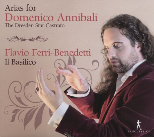 Arias for Domenico Annibali: The Dresden Star Castrato