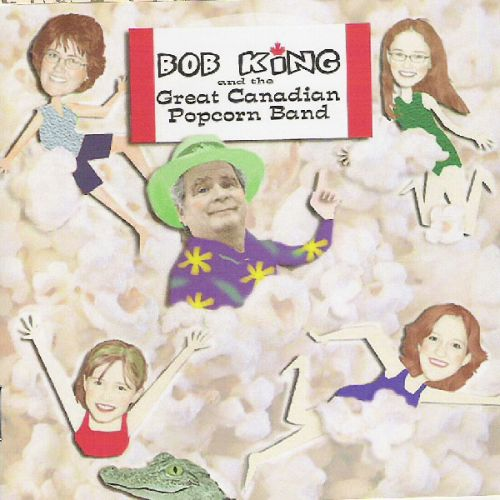 Bob King and the Great Canadian Popcorn Band