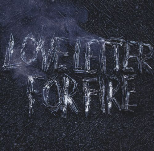 Love Letter for Fire