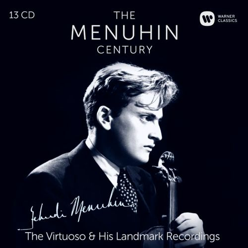 The Menuhin Century: The Virtuoso & His Landmark Recordings