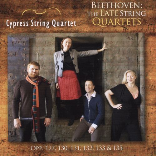 Beethoven: The Late String Quartets, Opp. 127, 130, 131, 132, 133 & 135