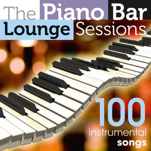 Piano Bar Lounge Sessions: 100 Instrumental Songs