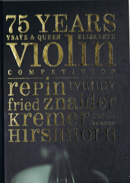 75 Years: Ysaÿe & Queen Elisabeth Violin Competition