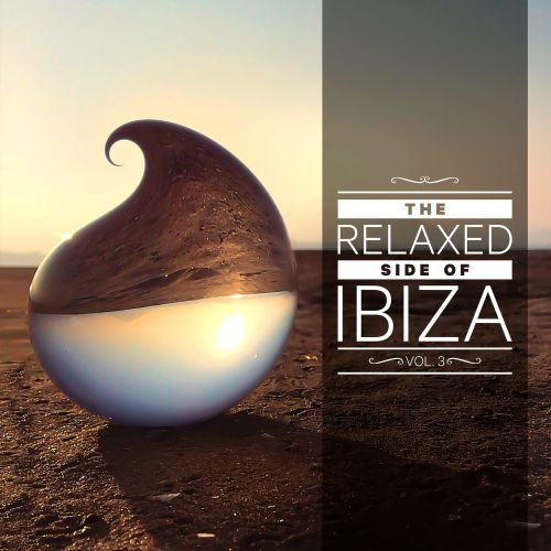 The Relaxed Side of Ibiza, Vol. 3