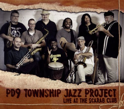 PD9 Township Jazz Project: Live at the Scarab Club