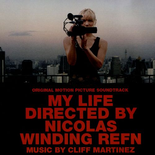 My Life Directed By Nicolas Winding Refn [Original Motion Picture Soundtrack]