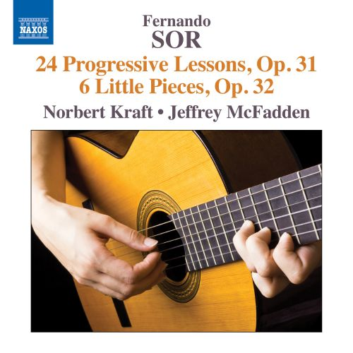 Fernando Sor: 24 Progressive Lessons, Op. 31; 6 Little Pieces, Op. 32