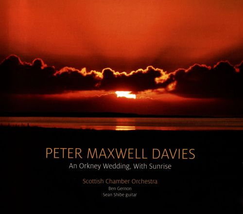 Peter Maxwell Davies: An Orkney Wedding, With Sunrise