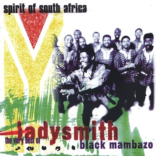Spirit of South Africa: The Very Best of Ladysmith Black Mambazo