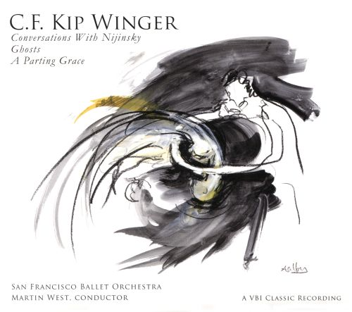 C.F. Kip Winger: Conversations with Nijinsky; Ghosts; A Parting Grace