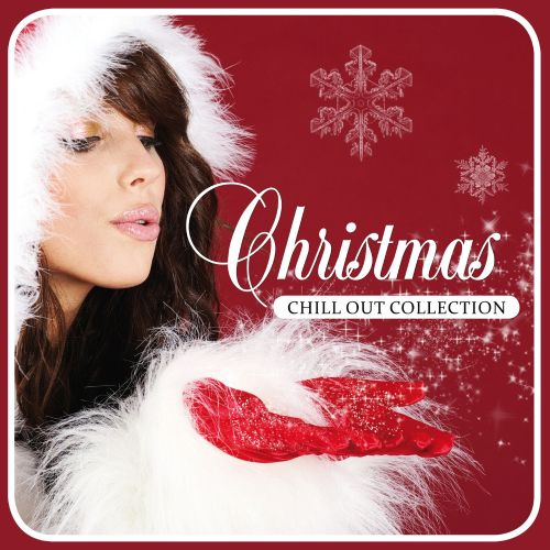 christmas chill out collection - Christmas Chill