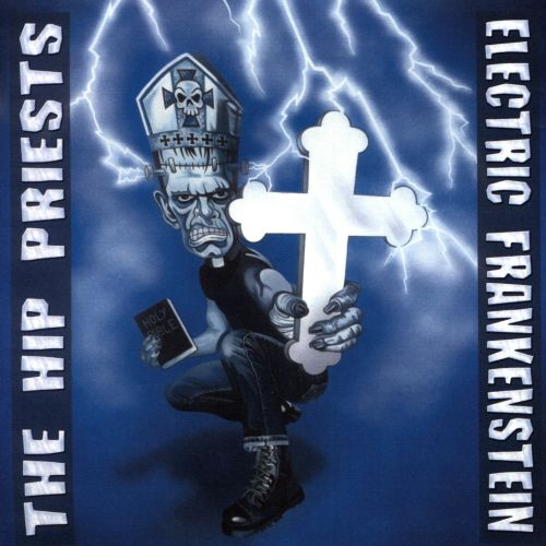 Electric Frankenstein vs. The Hip Priests