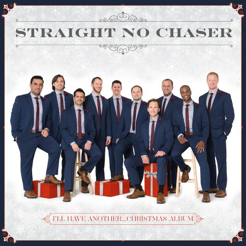 I'll Have Another...Christmas Album - Straight No Chaser | Songs ...