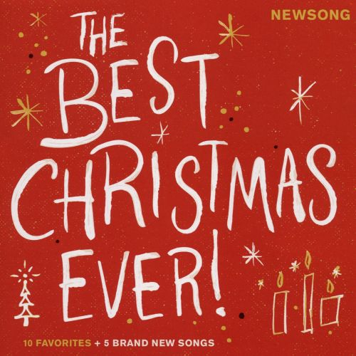 The Best Christmas Ever! - NewSong | Songs, Reviews, Credits | AllMusic