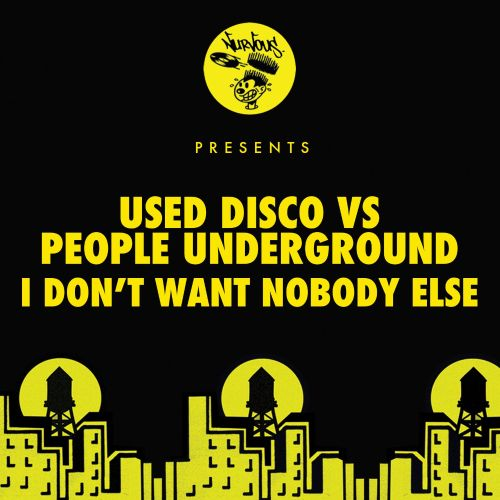 I Dont Want Nobody Else People Underground Used Disco Songs