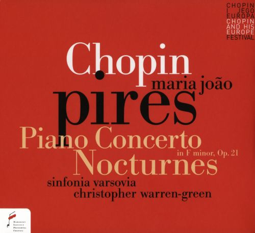 Chopin: Piano Concerto in F minor, Op. 21; Nocturnes