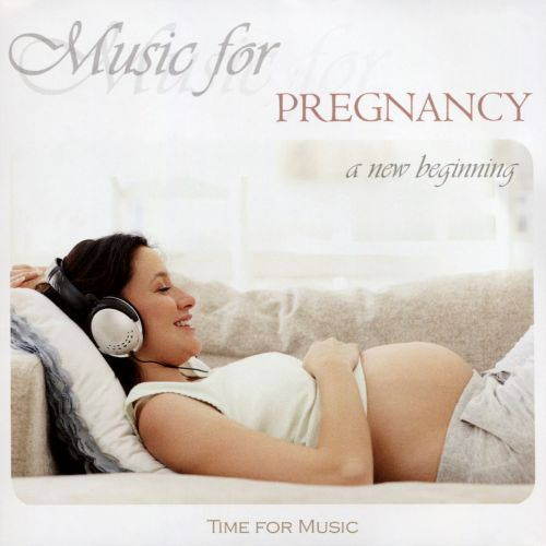 Time for Music-Music for Pregnancy: A New Beginning